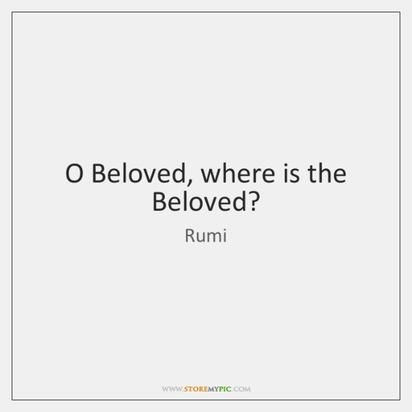 rumi-o-beloved-where-is-the-beloved-quote-on-storemypic-143df